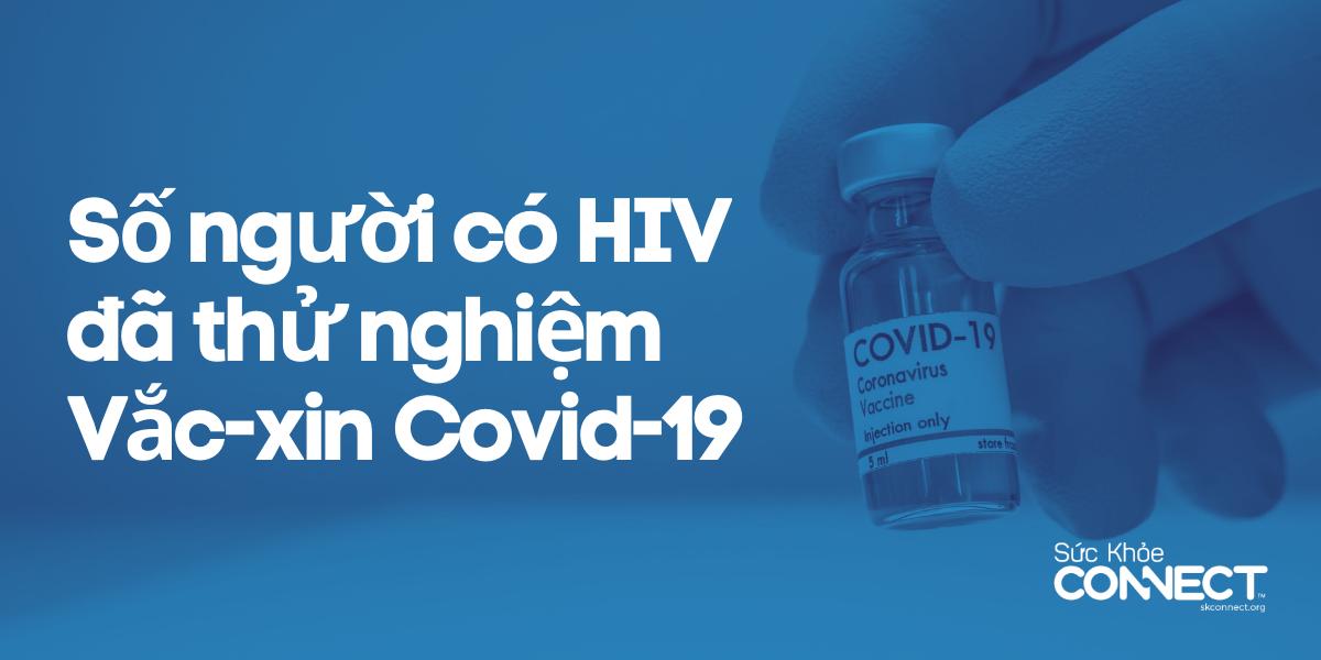 Người có HIV đã thử nghiệm vắc-xin Covid-19